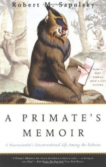 A Primates Memoir_by Robert Sapolsky_Book Discussion 2019