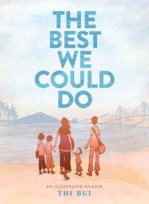 The Best We Could Do_Thi Bui_Book Discussion 2019